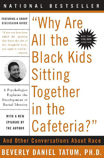 a review of beverly tatums book why are all the black kids sitting together in the cafeteria When my friend saw me reading beverly tatum's book, why are all the black kids sitting together in the cafeteria she clearly made it known to me that she was color-blind and treated everyone the same.