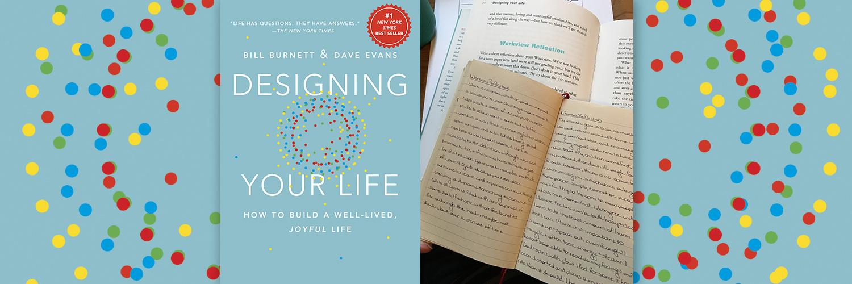 One Parent Tries 'Designing Your Life'