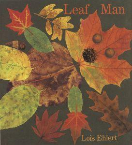 READ: Leaf Man by Lois Ehlert