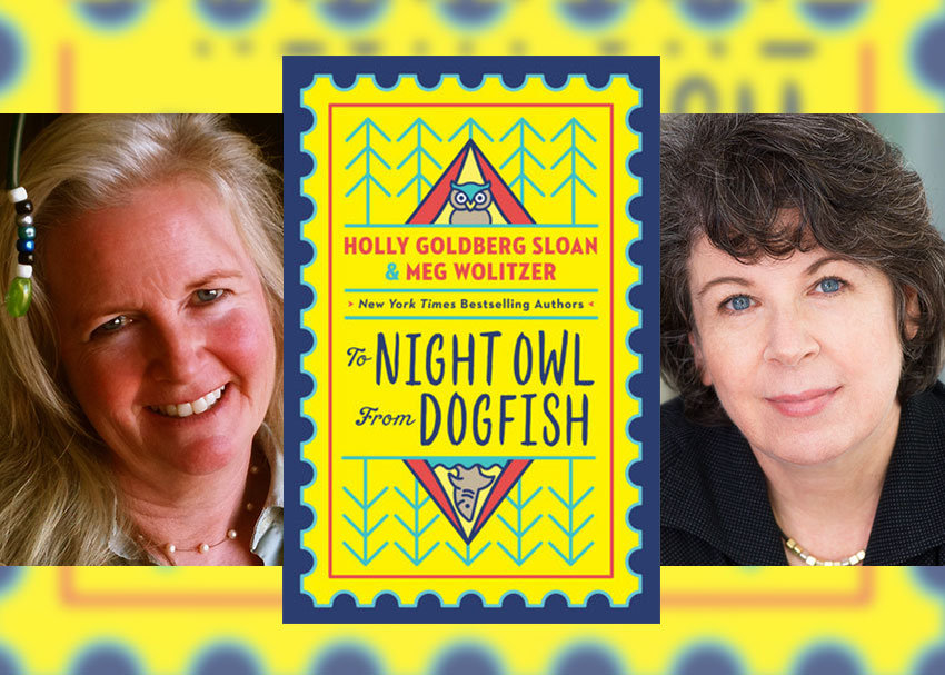 You've Got Mail! Holly Goldberg Sloan and Meg Wolitzer Team Up for To Night Owl From Dogfish