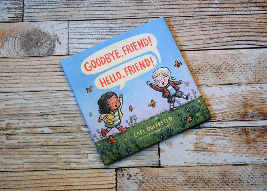 Goodbye, Friend! Hello, Friend! Helps Little Readers Understand Change